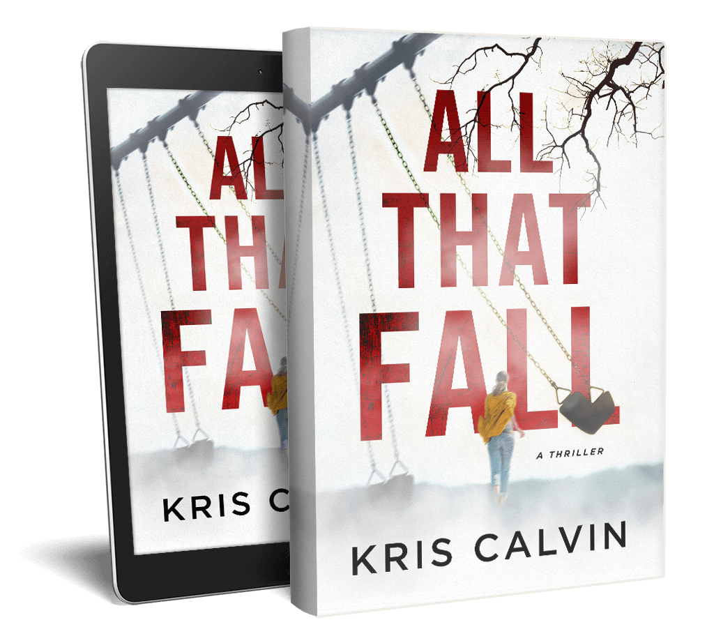 All That Fall - A Thriller by Kris Calvin