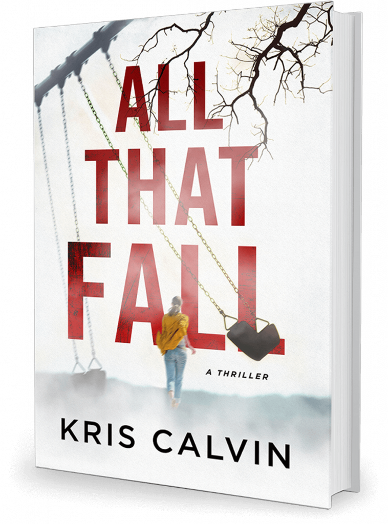 All That Fall - A Thriller by Kris Calvin